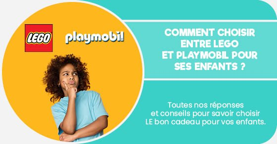 Comment choisir entre lego et Playmobil